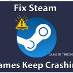 How to Fix Steam Games Keep Crashing