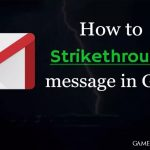 How To Strikethrough Text in Gmail?